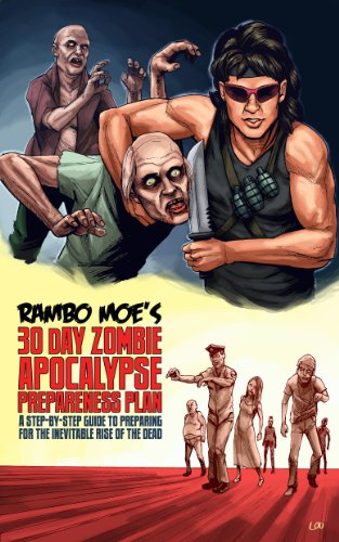 rambo-moes-30-day-zombie-apocalypse-preparedness-plan-a-step-by-step-guide-to-preparing-for-the-inevitable-rise-of-the-dead