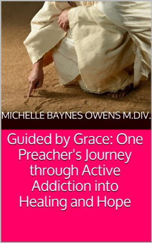 guided-by-grace-one-preachers-journey-through-active-addiction-into-healing-and-hope