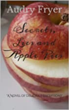 Secrets, Lies and Apple Pies by Audry Fryer