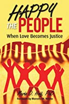 Happy the People: When Love Becomes Justice…