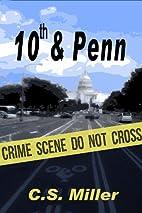 10th & Penn by C.S. Miller