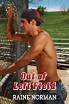 Out of Left Field by Raine Norman