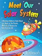 Meet Our Solar System by Mindy Robinson