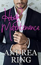 High Maintenance by Andrea Ring
