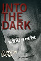Into the Dark: 30 Years in the Royal Ulster…