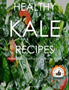 Healthy Homemade KALE RECIPES - Quick Easy…