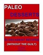 PALEO DESSERTS-FIFTY FIVE DECADENT RECIPES…