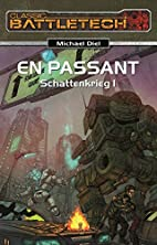 BattleTech 15: Schattenkrieg 1: En Passant…
