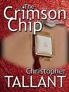 The Crimson Chip by Chris Tallant