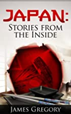 Japan Stories from the Inside by James…