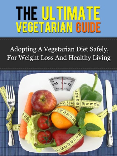 the-ultimate-vegetarian-guide-adopting-a-vegetarian-diet-safely-for-weight-loss-and-healthy-living-vegetarian-diet-vegetarian-guide