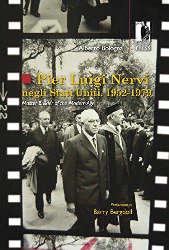 pier-luigi-nervi-negli-stati-uniti-1952-1979-master-builder-of-the-modern-age-116-studi-e-saggi-italian-edition