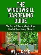 The Windowsill Gardening Guide: The Fun and…