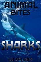 Animal Bites: Sharks by Lu Sylvan