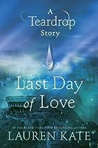 Last Day of Love: A Teardrop Story (Teardrop…