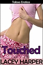 Touched (Taboo Erotica) by Lacey Harper