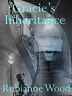 Gracie's Inheritance by Rubianne Wood