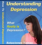 How To Understand Depression -…