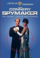 Spymaker: The Secret Life of Ian Fleming…