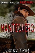 Mantequero by Jenny Twist