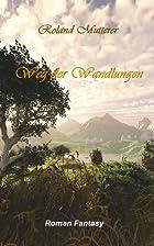Der Weg der Wandlungen by Roland Mutterer