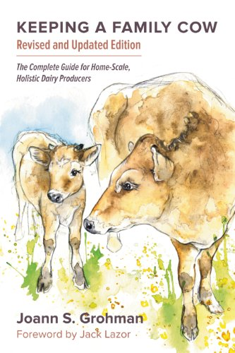 keeping-a-family-cow-the-complete-guide-for-home-scale-holistic-dairy-producers-3rd-edition
