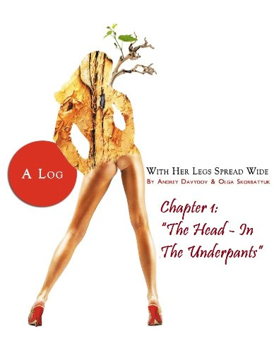 the-head-in-the-underpants-a-log-with-her-legs-spread-wide-book-1