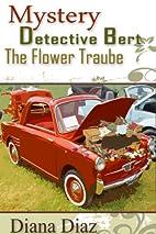 The Flower Traube (Mystery Detective Bert)…