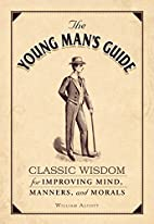 The Young Man's Guide: Classic Wisdom for…