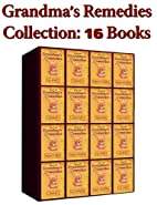 Home Remedies Collection (16 Books) Grandmas…
