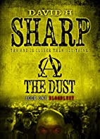 The Dust - Book One [Bloodlust] by David H.…