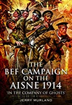 BEF Campaign on the Aisne 1914: In the…