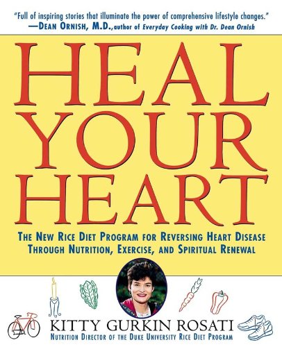 heal-your-heart-the-new-rice-diet-program-for-reversing-heart-disease-through-nutrition-exercise-and-spiritual-renewal