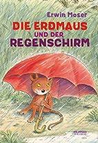 Die Erdmaus und der Regenschirm (German…