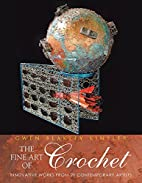 The Fine Art of Crochet by Gwen…