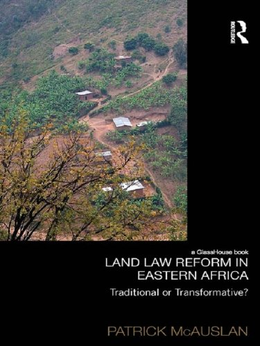 land-law-reform-in-eastern-africa-traditional-or-transformative-a-critical-review-of-50-years-of-land-law-reform-in-eastern-africa-1961-2011-law-development-and-globalization
