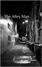 The Alley Man by J. Reed S.