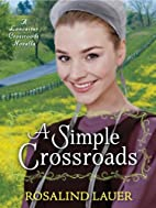 A Simple Crossroads: A Lancaster Crossroads…