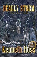 Deadly Storm - A Kelli Storm Novel by…
