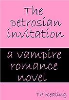 The Petrosian Invitation by T.P. Keating