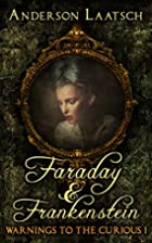 Faraday & Frankenstein (Warnings to the…