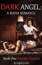 DARK ANGEL: A Mafia Romance -- Book One:…