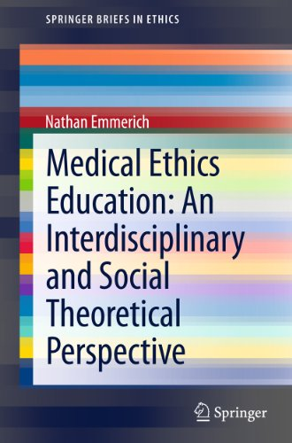 medical-ethics-education-an-interdisciplinary-and-social-theoretical-perspective-springerbriefs-in-ethics