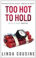 Too Hot To Hold (Middle-Aged Hottie Book 2)…
