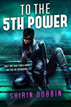 To the Fifth Power (Entangled Ever After) by…