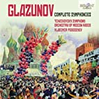 Glazunov: Complete Symphonies by Glazunov