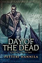 Day Of The Dead: A Viking Tale by Petteri…