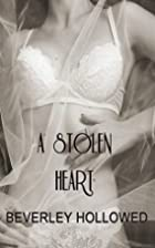 A Stolen Heart by Beverley Hollowed