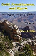 Gold, Frankincense, and Myrrh volume 1 by…