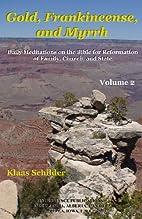 Gold, Frankincense, and Myrrh volume 2 by…